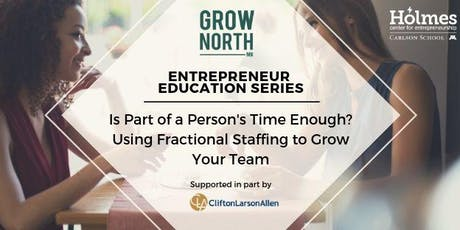 Entrepreneur Education Event: Is Part of a Person's Time Enough? Fractional Staffing for Growing Your Business  tickets