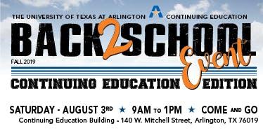 Free UTA Continuing Education /Workforce Development BACK TO SCHOOL Event