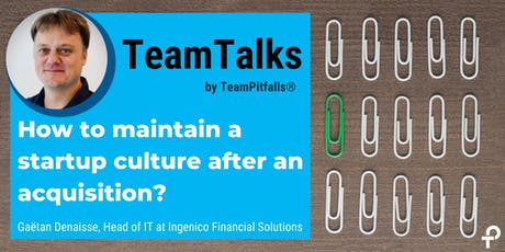 How to maintain a startup culture after an acquisition tickets