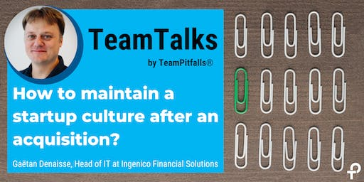 How to maintain a startup culture after an acquisition