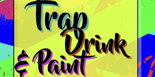 TRAP DRANK & PAINT