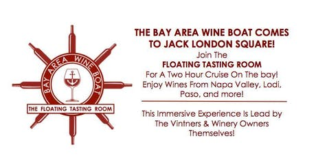 The Bay Area Wine Boat Comes to Jack London Sq tickets