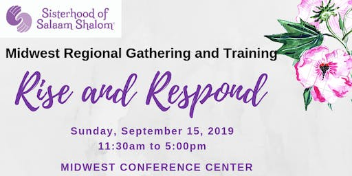 Sisterhood of Salaam Shalom: Midwest Gathering and Training: Rise and Respond