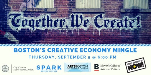Boston's Creative Economy Mingle - Fierce Urgency of Now!