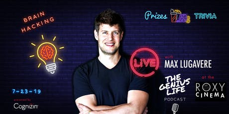 Live Podcast on Brain Hacking with Max Lugavere @ Roxy Hotel Cinema tickets