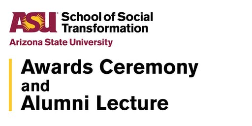 School of Social Transformation Award Ceremony and Alumni Lecture 2019
