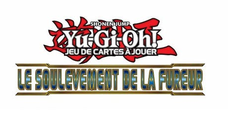 Yu-Gi-Oh!  - Sneak Peek - Le Soulèvement de la Fureur tickets