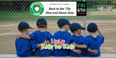 Freshslice Cares - Back to the '70s Dine and Dance Gala tickets