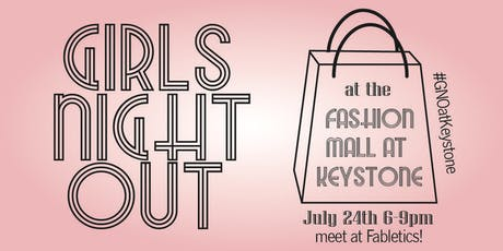 Girls Night Out at Keystone Fashion Mall tickets