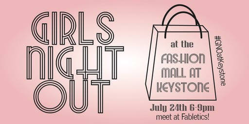 Girls Night Out at Keystone Fashion Mall