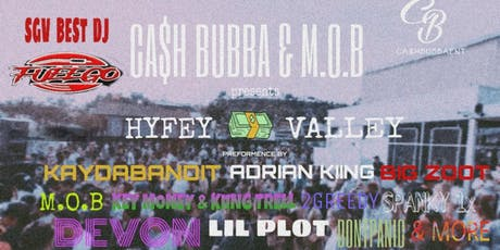 CA$H BUBBA & M.O.B presents HYFEY VALLEY tickets