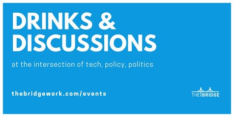 Tech & Policy Drinks & Discussions with TheBridge tickets