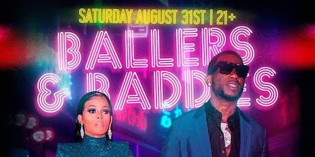 """""""Ballers & Baddies"""" tickets"""