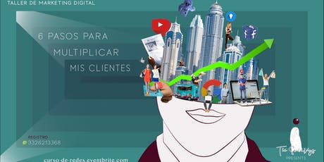 6 Pasos para multiplicar mis clientes con marketing digital boletos