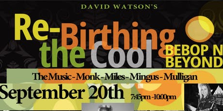 David Watson's Rebirthing The Cool: Bebop N Beyond tickets