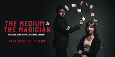 The Medium & The Magician: Starring Lynn Nicholls & Matt Anthony
