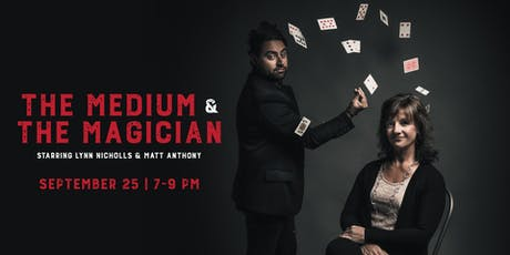 The Medium & The Magician: Starring Lynn Nicholls & Matt Anthony  tickets