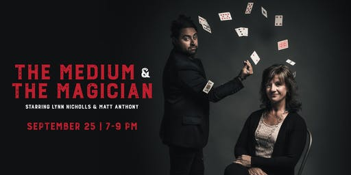 The Medium & The Magician: Starring Lynn Nicholls & Matt Anthony