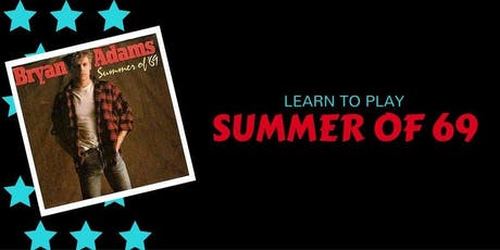 Learn To Play Summer of 69 tickets