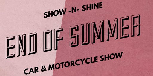 End of Summer Show -N- Shine Car & Motorcycle Show