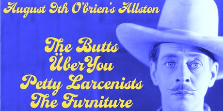 The Butts with Überyou, Petty Larcenists, The Furniture tickets