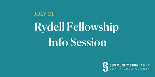 Rydell Fellowship Information Session - July 31 - Aptos