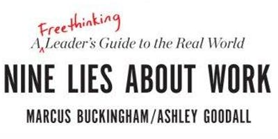 """""""The Nine Lies About Work"""" by Marcus Buckingham--An In-Synk Book Review"""
