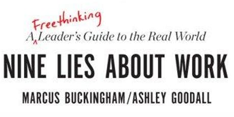 """""""The Nine Lies About Work"""" by Marcus Buckingham--An In-Synk Book Review tickets"""