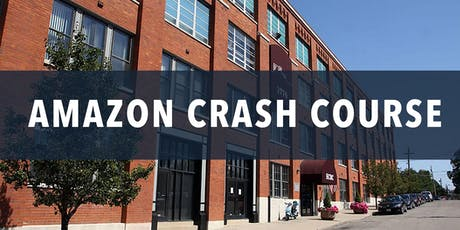 Amazon Crash Course - The Greatest  E-Commerce  Opportunity of This Decade tickets