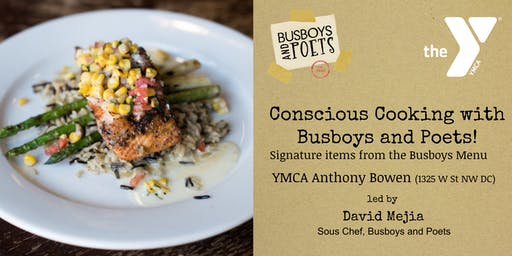 Conscious Cooking with Busboys and Poets @ the YMCA | August 21st, 2019