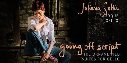 Going Off Script: The Ornamented Suites for Cello