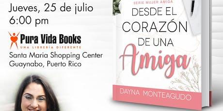 Desde el Corazón de una Amiga - Lanzamiento de Libro Puerto Rico entradas