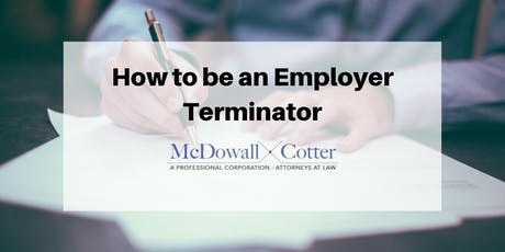 How to be an Employer Terminator - McDowall Cotter San Mateo 10/9/19 12pm tickets