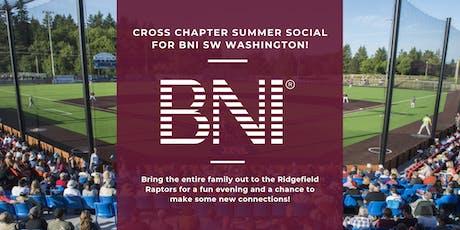 BNI SW WASHINGTON CROSS- CHAPTER SUMMER SOCIAL tickets