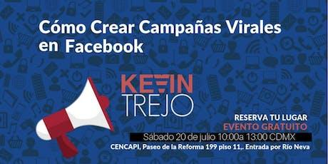 Como Crear campañas Virales con Facebook con Kevin Trejo entradas