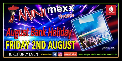 Mini MeXx Nitelife August Bank Holiday Party 2019