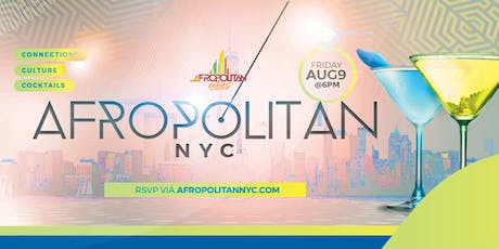 AfropolitanNYC(August) - NYC's Largest Afterwork Cultural Mixer For Diaspora Professionals tickets