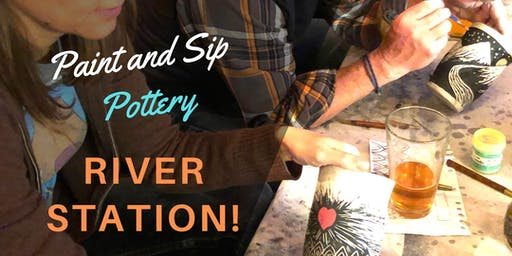 Paint & Sip Pottery at River Station!