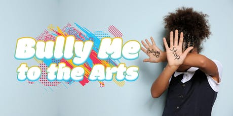 """Bully Me To The Arts"" tickets"