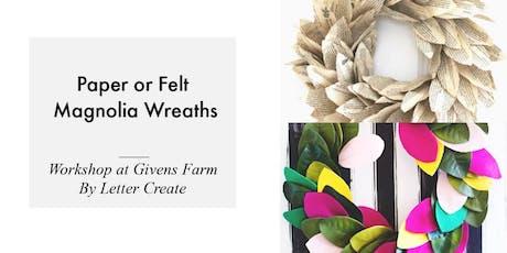 Paper or Felt Magnolia Summer Wreaths at Givens Farm tickets