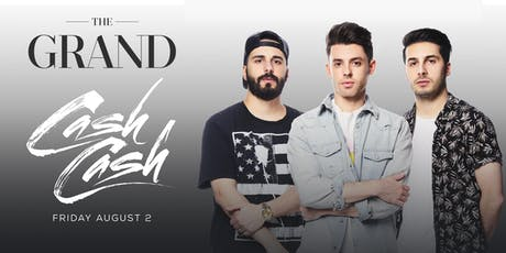 Cash Cash | The Grand Boston 8.2.19 tickets