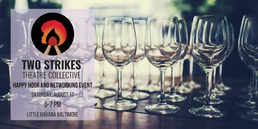 Two Strikes Theatre Collective Happy Hour and Networking Event