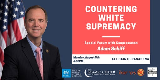 Countering White Supremacy - Special Forum with Congressman Adam Schiff