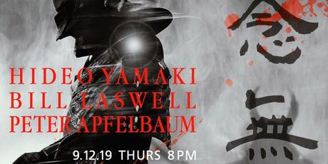 Hideo Yamaki, Bill Laswell, Peter Apfelbaum tickets