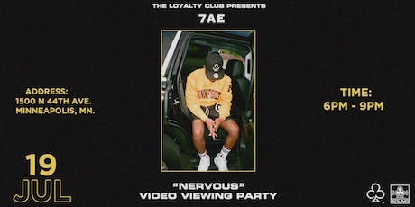 """THE LOYALTY CLUB PRESENTS 7AE """"NERVOUS"""" VIDEO VIEWING PARTY tickets"""
