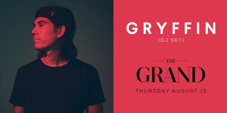 GRYFFIN | The Grand Boston 8.15.19 tickets