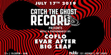 Catch The Ghost Records Present:  Coflo, Evar After,  Big Leaf tickets