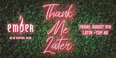 Thank Me Later at Ember | Orlando's Ultimate Friday Night tickets