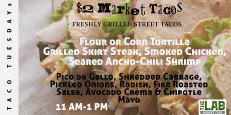 Taco Tuesdays at The Market Cafe @ The Lab tickets