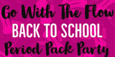 Go With The Flow Back To School Period Packing Party
